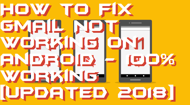 How to Fix Gmail Not Working on Android - 100% Working [Updated 2018]