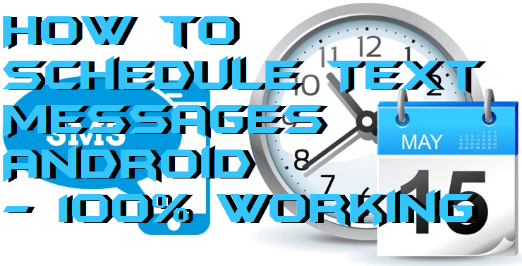 How to Schedule Text Messages Android - 100% Working