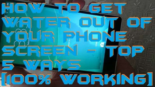 How to Get Water out of your Phone Screen - TOP 5 WAYS [100% Working]