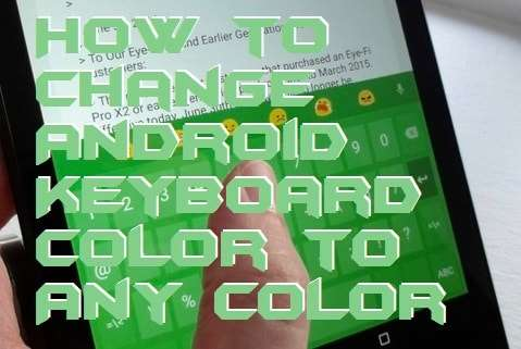 How to Change Android Keyboard Color to Any Color