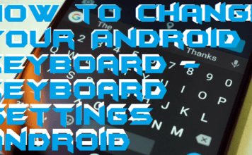 How to Change Your Android Keyboard - Keyboard Settings Android