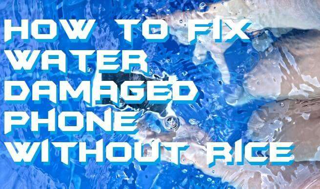 How to Fix Water Damaged Phone Without Rice