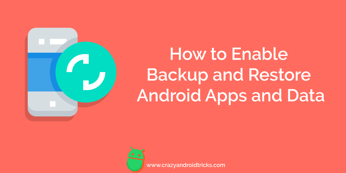 How to Enable Backup and Restore Android Apps and Data