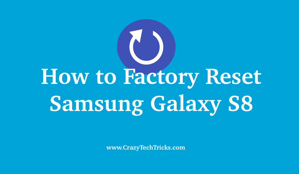How to Factory Reset Samsung Galaxy S8