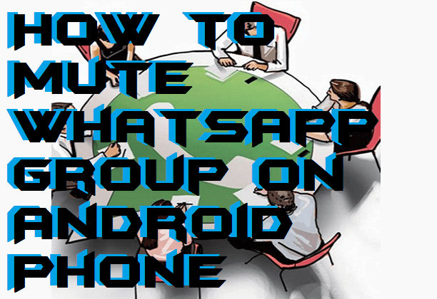 How to Mute WhatsApp Group on Android Phone