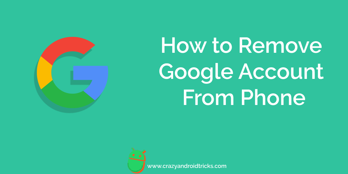 How to Remove Google Account From Phone