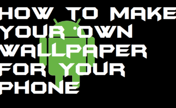 How to Make Your Own Wallpaper For Your Phone