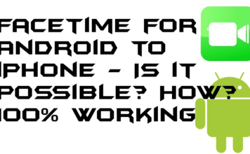 Facetime for Android to iPhone - Is it Possible? How? - 100% Working