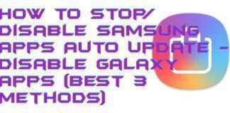 How to Stop-Disable Samsung Apps Auto Update - Disable Galaxy Apps (Best 3 Methods)