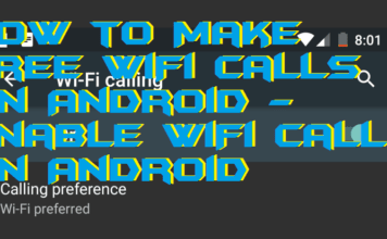 How to Make Free WiFi Calls on Android - Enable WiFi Calls on Android