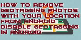 How to Remove Geotagging Photos with Your Location from Android - Disable Geotagging in Android