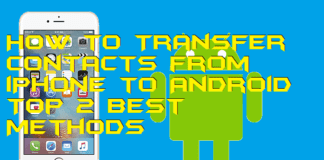 How to Transfer Contacts from iPhone to Android - Top 2 Best Methods