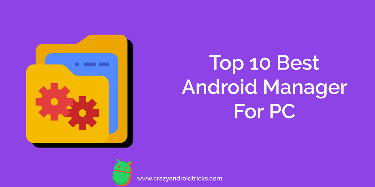 Top 10 Best Android Manager For PC