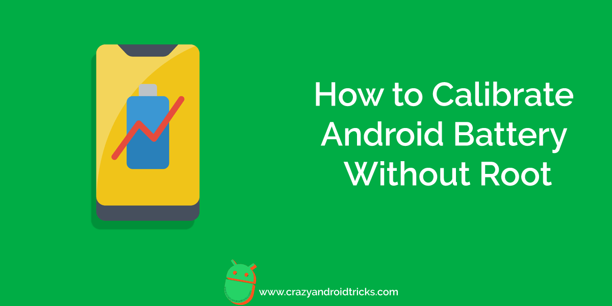 How to Calibrate Android Battery Without Root