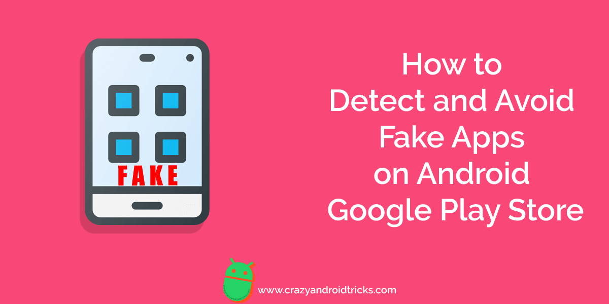 How to Detect and Avoid Fake Apps on Android Google Play Store