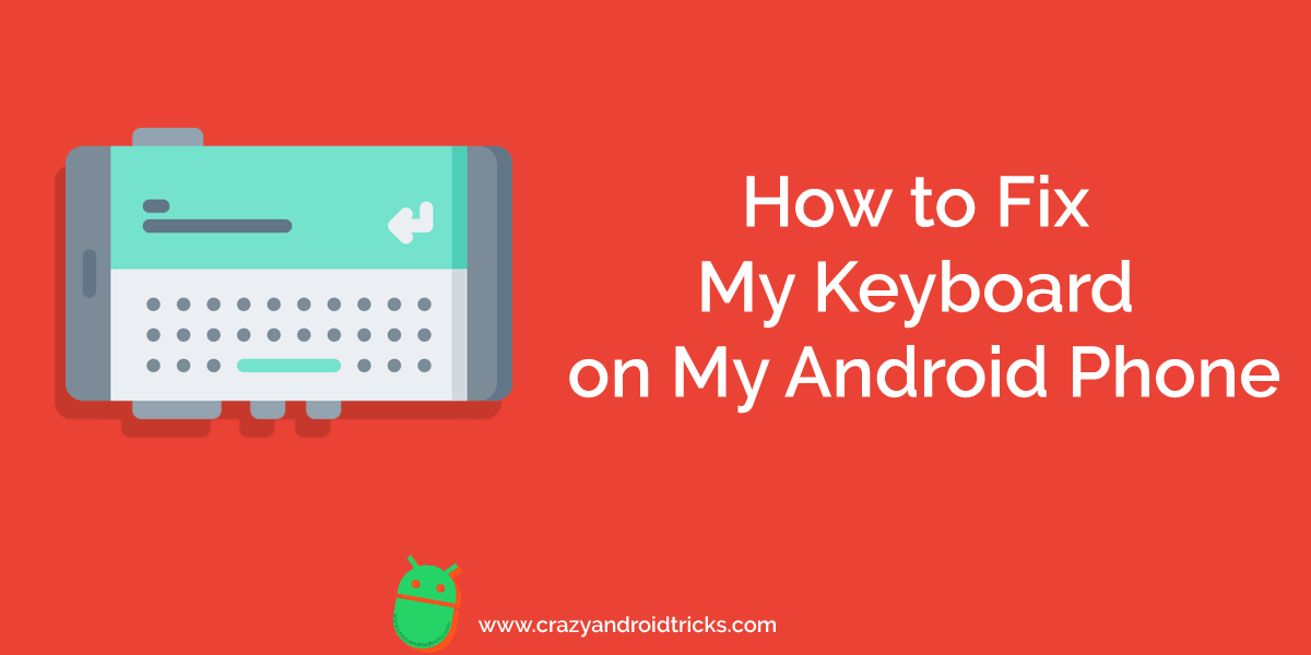 How to Fix My Keyboard on My Android Phone