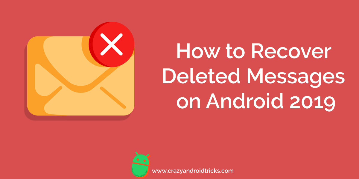 How to Recover Deleted Messages on Android 2019