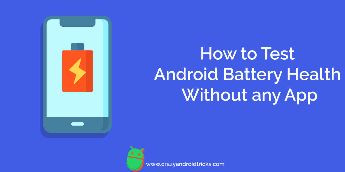 How to Test Android Battery Health Without any App
