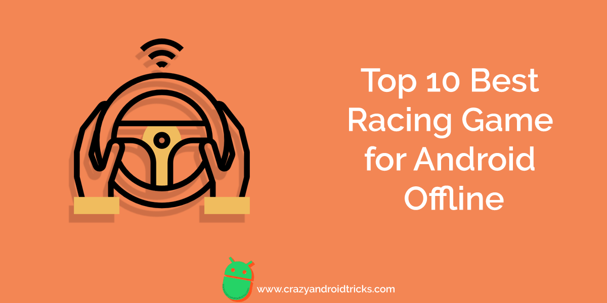 Top 10 Best Racing Game for Android Offline