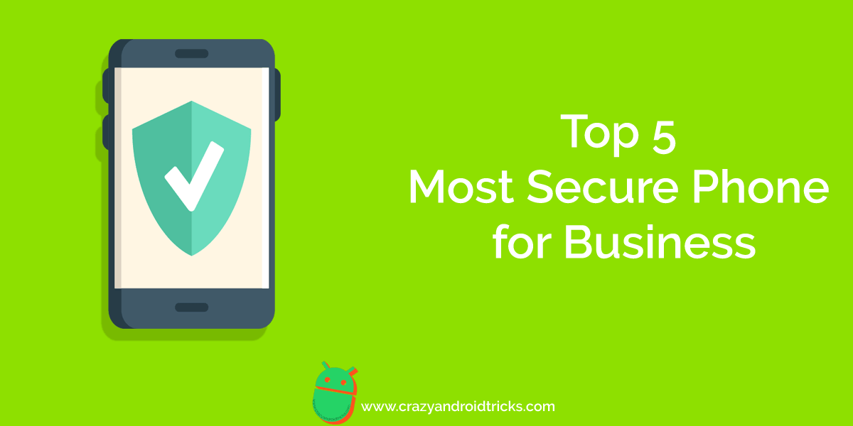Top 5 Most Secure Phone for Business