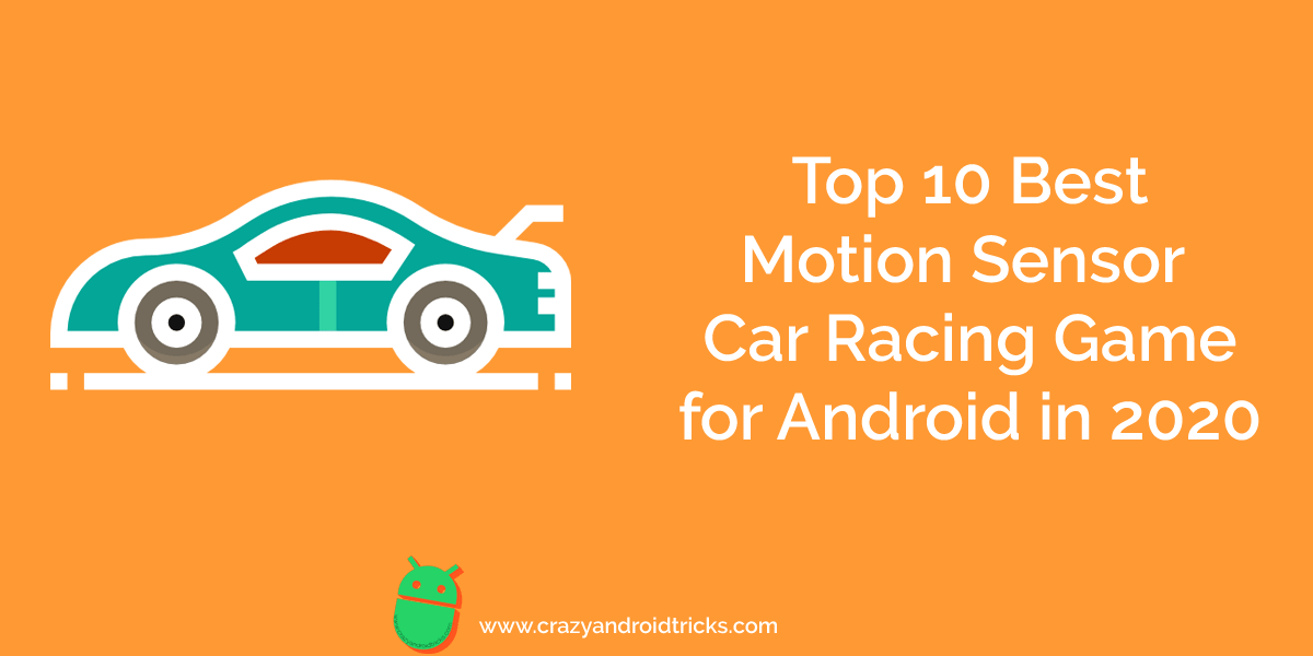 Top 10 Best Motion Sensor Car Racing Games for Android in 2020